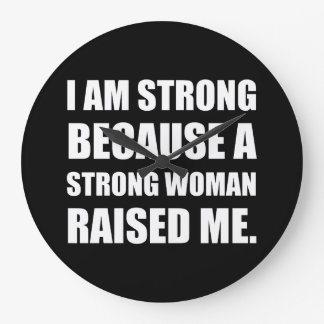 Strong Woman Raised Me Large Clock