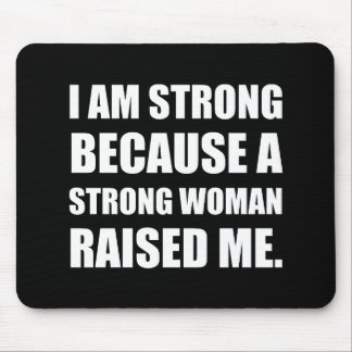 Strong Woman Raised Me Mouse Pad