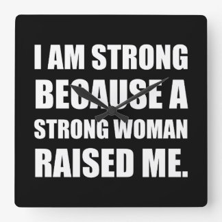 Strong Woman Raised Me Square Wall Clock