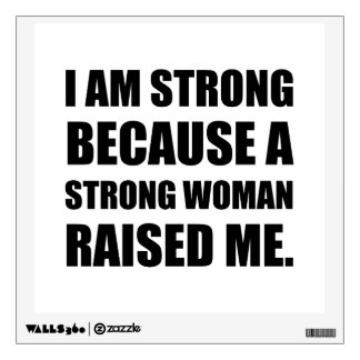 Strong Woman Raised Me Wall Sticker