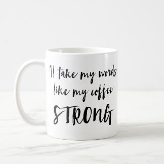 Strong Words Strong Coffee (Black) Coffee Mug
