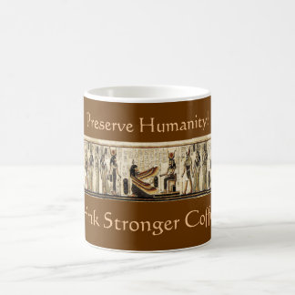 """STRONGER COFFEE!"" Akhnaton Egyptian Mug"
