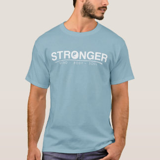 STRONGER Mind - Body - Soul T-Shirt