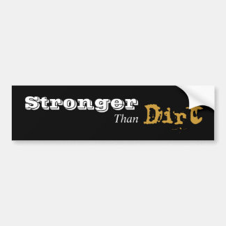 Stronger Than Dirt Bumper Sticker