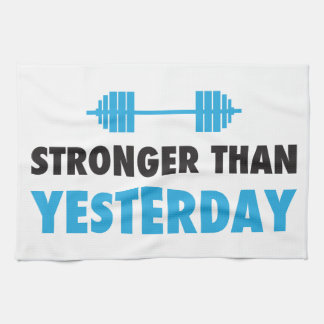 Stronger Than Yesterday Kitchen Towel