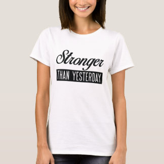 Stronger Than Yesterday Tee