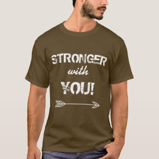 STRONGER with You Father's Day Brown Tshirt