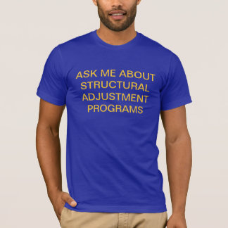 Structural Adjustment Program T-Shirt
