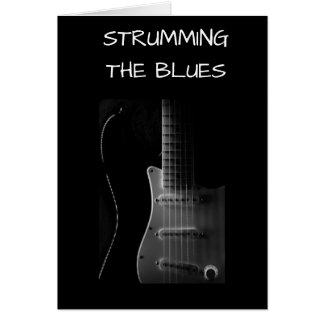 STRUMMING THE BLUES (MISS YOU) CARD
