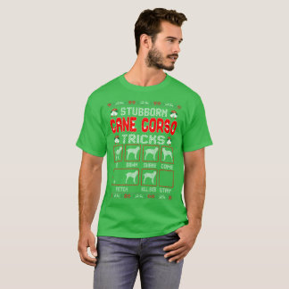 Stubborn Cane Corso Dog Tricks Christmas Ugly T-Shirt
