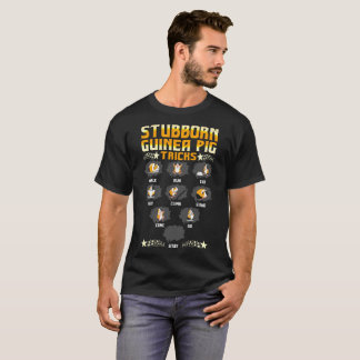 Stubborn Guinea Pig Tricks Pets Love Funny Tshirt