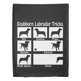 Stubborn Labrador Retriever Dog Tricks Humor Duvet Cover