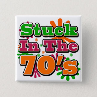 Stuck in the 70's 2 inch square button