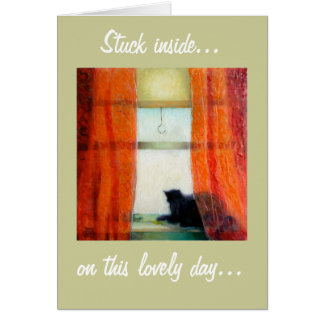 Stuck inside..., on this lovely day... card