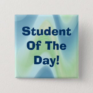 Student Of The Day! Abstract 010 2 Inch Square Button