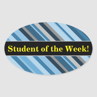 """""""Student of the Week!"""" + Blue and Grey Stripes Oval Sticker"""