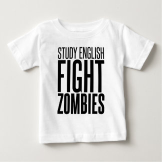 Study English, Fight Zombies Baby T-Shirt