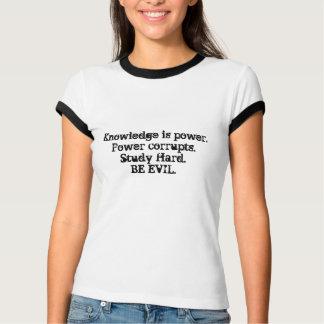Study Hard.  Be Evil. T-Shirt