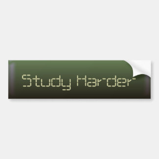 Study Harder Bumper Sticker