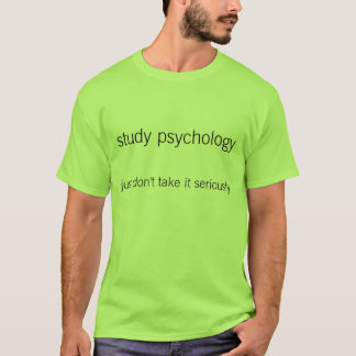 Study Psychology T-Shirt