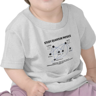 Study Quantum Physics After All You Can Do Things T Shirt
