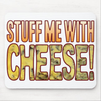 Stuff Me Blue Cheese Mouse Pad