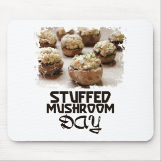 Stuffed Mushroom Day - Appreciation Day Mouse Pad