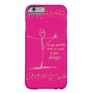 Stumble Dance Quote Barely There iPhone 6 Case