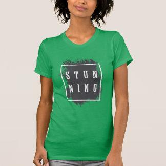 Stunning! T-Shirt