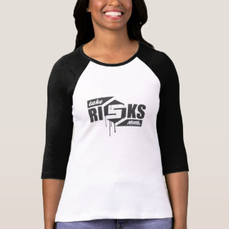 """Stunt Industries """"Take Risks"""" Woman's 3/4 Ball T T-Shirt"""