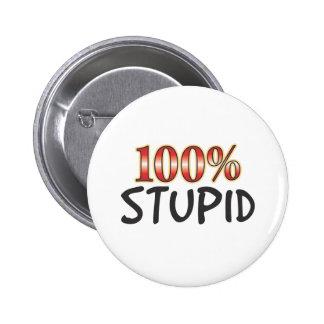 Stupid 100 Percent Pinback Button