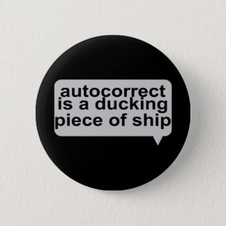 Stupid Autocorrect 2 Inch Round Button