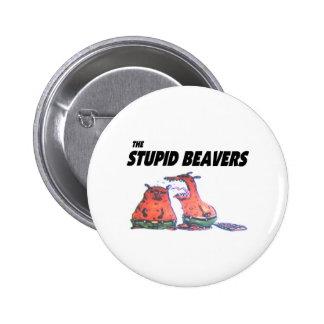Stupid Beavers Button