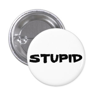 STUPID button