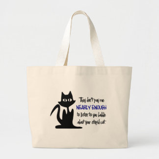 Stupid Cat - Funny Employee Design Large Tote Bag