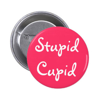 Stupid Cupid 2 Inch Round Button