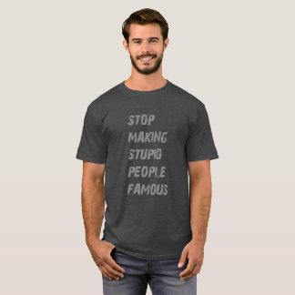 Stupid famous people T-Shirt
