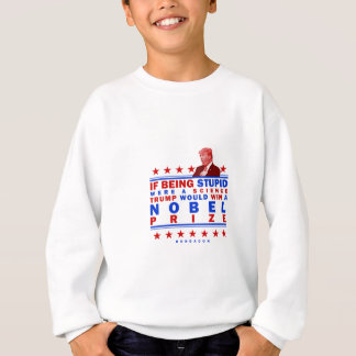 Stupid Nobel Sweatshirt