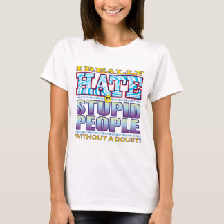 Stupid People Hate Face T-Shirt