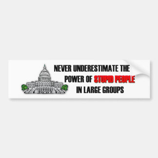 Stupid People in Washington DC Bumper Sticker