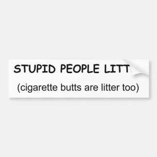 stupid people litter bumper sticker
