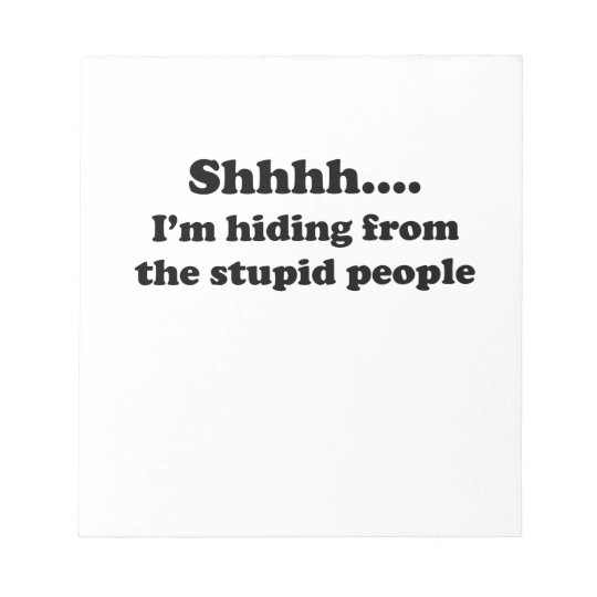 Stupid People Notepad
