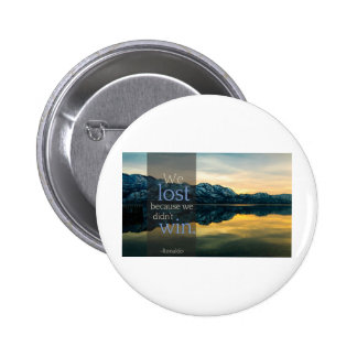 "Stupid Quotes ""We lost because we didn't win"" Pinback Buttons"