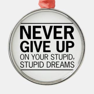 Stupid Stupid Dreams Metal Ornament