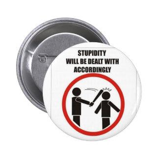 Stupidity 2 Inch Round Button
