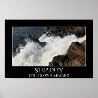 Stupidity is its own reward (L) Poster