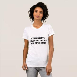 Stupidity T-Shirt