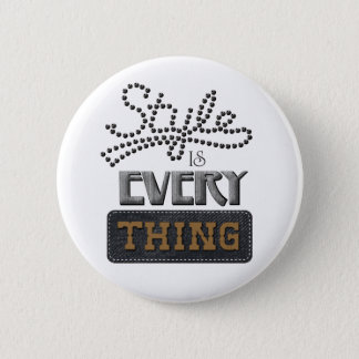 Style Is Everything 2 Inch Round Button