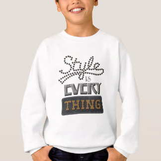 Style Is Everything Sweatshirt