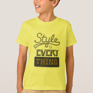 Style Is Everything T-Shirt